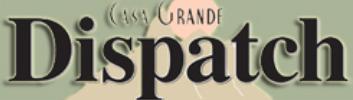 Casa Grande Dispatch Casa Grande, AZ Banner