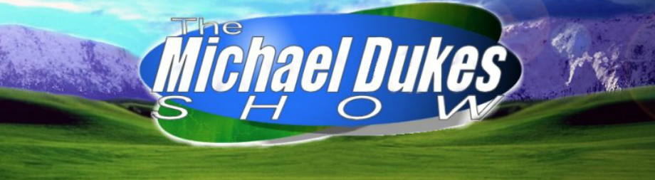 Michael Dukes Radio Show